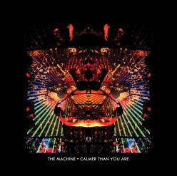 The-Machine-Calmer-Than-You-Are